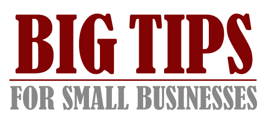 Big Tips for Small Businesses